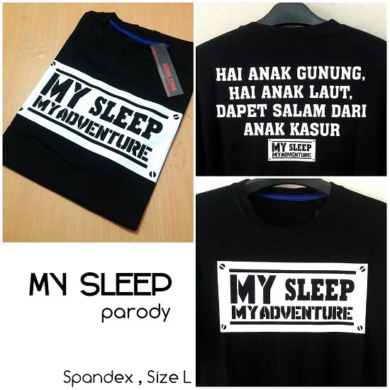 Baju Kaos Parody My Sleep My Adventure Pendek Terbaru & Murah